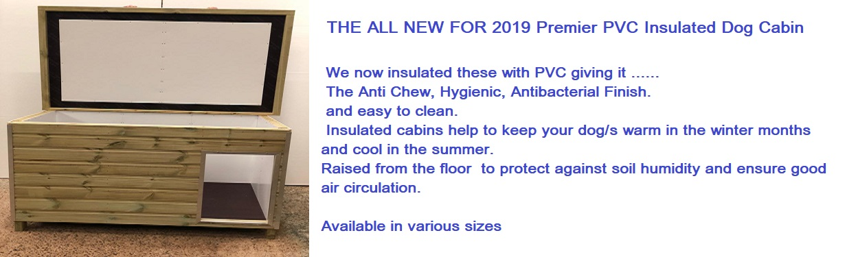 PVC Insulated Dog Cabins New for 2019